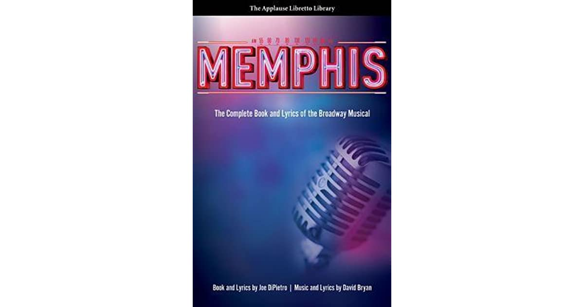 Memphis (The Applause Libretto Library): The Complete Book