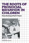 The Roots of Prosocial Behavior in Children