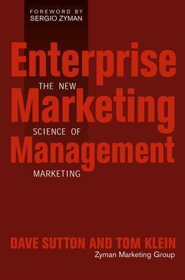 Enterprise Marketing Management - The New Science of Marketing - John Wiley & Sons
