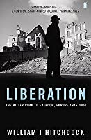 Liberation   The Bitter Road To Freedom, Europe 1944 1945