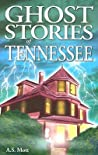 Ghost Stories of Tennessee
