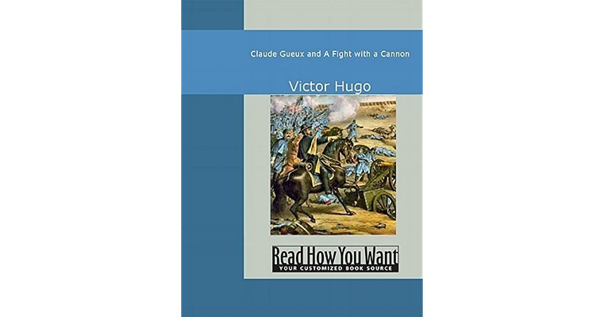 the case of claude gueux in victor hugos short story Claude gueux - ebook written by victor hugo each chapter is relatively short within the borders of the novel's story, hugo fills many pages with his.