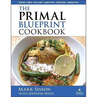 The primal blueprint cookbook primal low carb paleo grain free the primal blueprint cookbook primal low carb paleo grain free dairy free and gluten free by mark sisson malvernweather Gallery