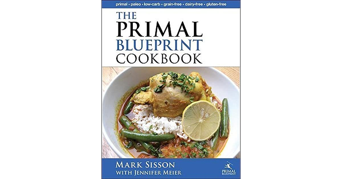 The primal blueprint cookbook primal low carb paleo grain free the primal blueprint cookbook primal low carb paleo grain free dairy free and gluten free by mark sisson malvernweather Images