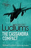 Robert Ludlum's Cassandra Compact (Covert-One, #2)