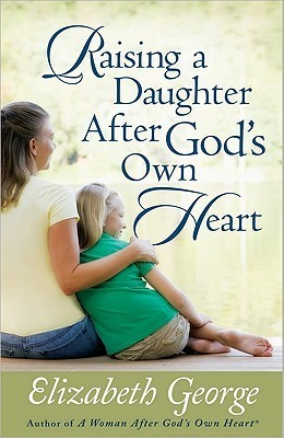 raising daughter after god's own heart