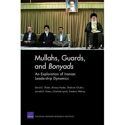 Mullahs, Guards, and Bonyads: An Exploration of Iranian Leadership Dynamics