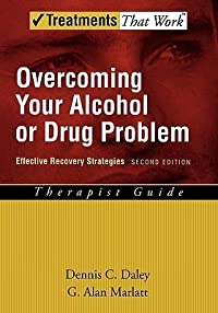 Overcoming Your Alcohol or Drug Problem: Effective Recovery Strategies Therapist Guide