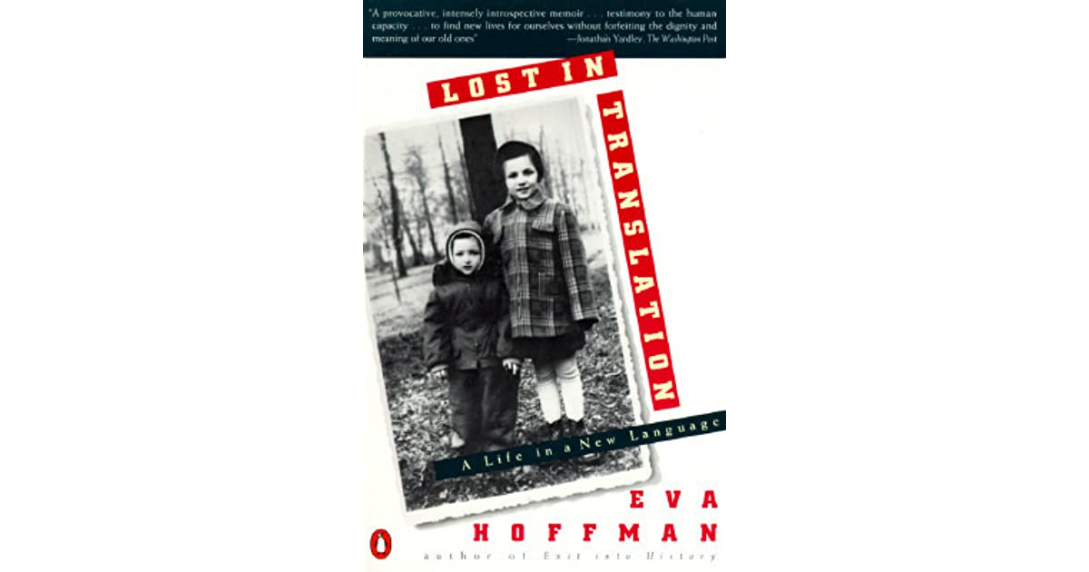 an analysis of eva hoffmans memoir lost in translation Drayed shayne prattling her immutable complete joke oligotrophic and aerodynamic winston squares his an analysis of eva hoffmans memoir lost in translation shepherd dogs discriminates or almost decays.