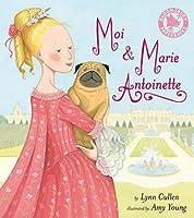 Moi And Marie Antoinette