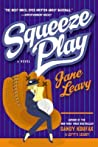 Squeeze Play: A Novel