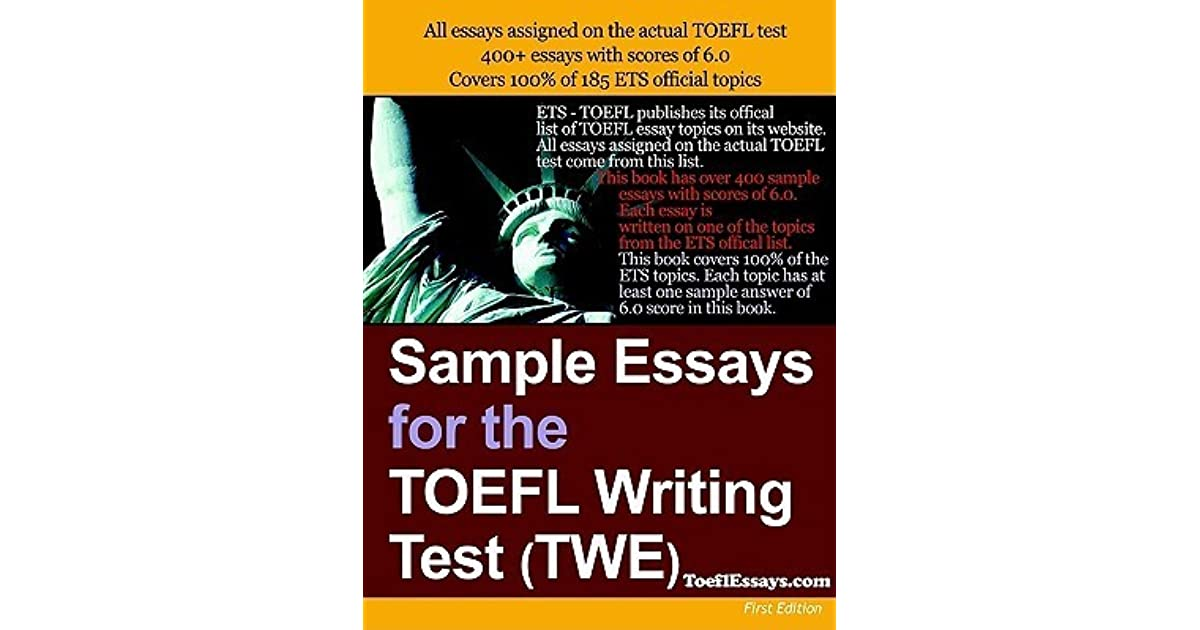 twe essay rating Sample essays for the toefl writing test (twe) 400 sample essays score 6 cover 100% official topics you will be notified by email when new essays are published.