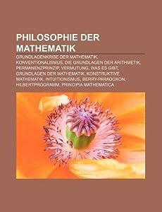 Philosophie Der Mathematik: Grundlagenkrise Der Mathematik, Konventionalismus, Die Grundlagen Der Arithmetik, Permanenzprinzip, Vermutung