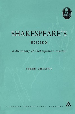 Shakespeare's Books A Dictionary of Shakespeare's sources