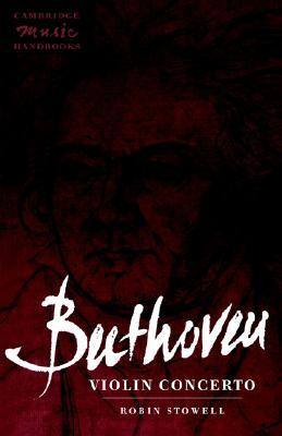 Beethoven: Violin Concerto (Cambridge Music Handbooks)