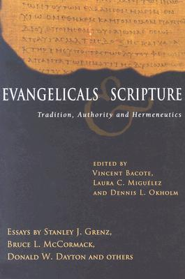 Evangelicals & Scripture: Tradition, Authority and Hermeneutics