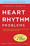 A Patient's Guide to Heart Rhythm Problems by Todd J. Cohen