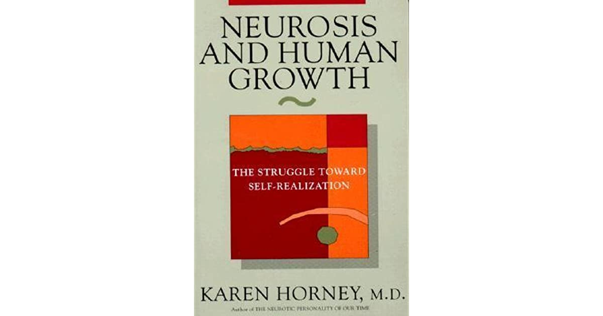 Neurosis and Human Growth: The Struggle Towards Self