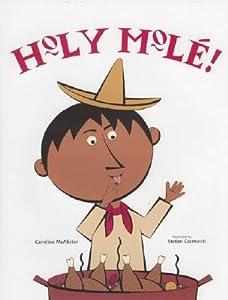 Holy Mole!: A Folktale from Mexico