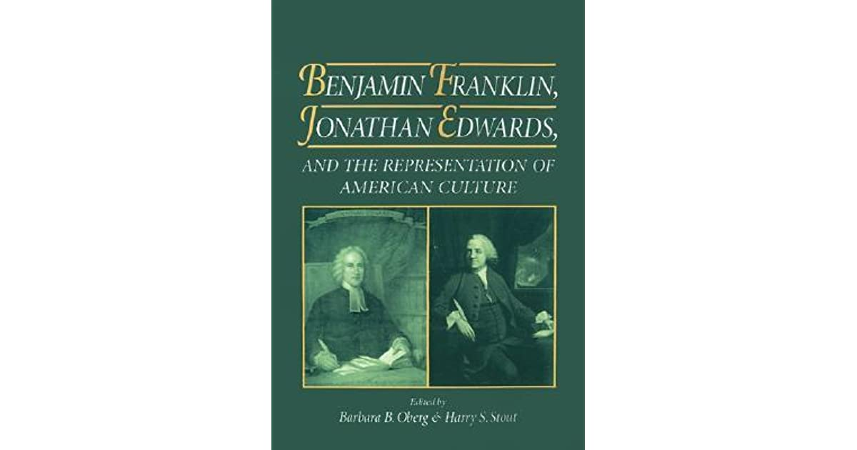 jonathan edwards and benjamin franklin the innovators of american literature Jonathan edwards and benjamin franklin limited time offer at lots of essayscom we have made a special deal with a well known professional research paper company to offer you up to 15 professional research papers per month for just $2995 this company normally charges $8 per page.