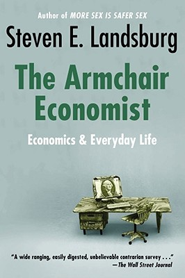 Armchair Economist: Economics & Everyday Life