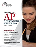 Cracking the AP Environmental Science Exam, 2011 Edition