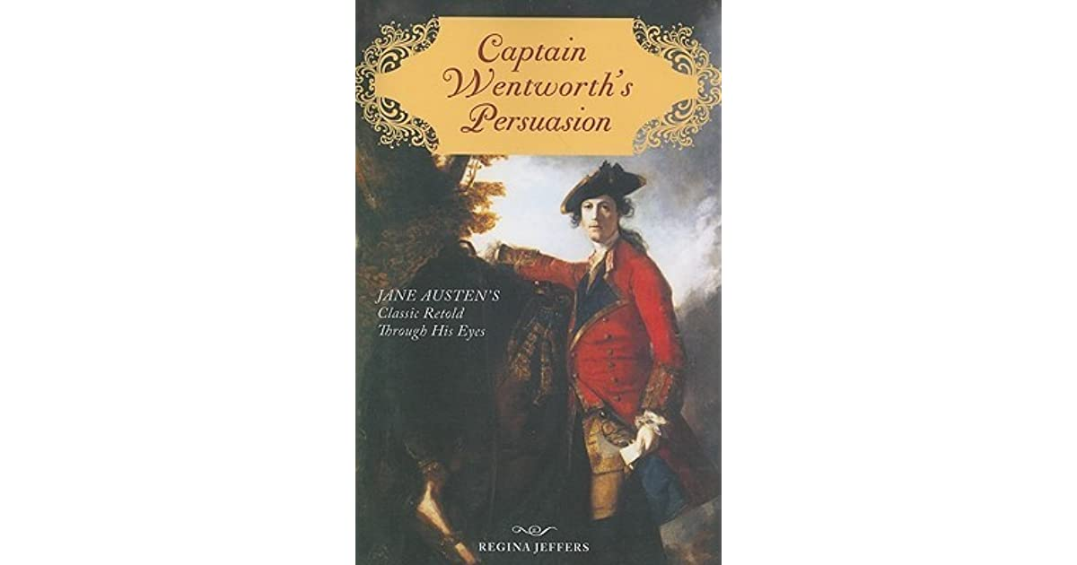 Captain Wentworth's Persuasion: Jane Austen's Classic Retold