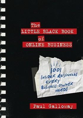 Paul Galloway The Little Black Book of Online Bu