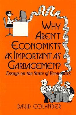 Why Aren't Economists as Important as Garbagemen?