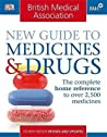 British Medical Association New Guide To Medicines & Drugs