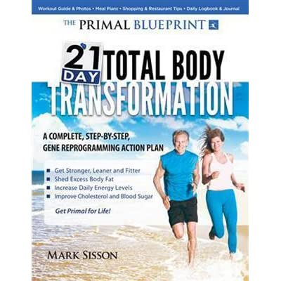 Mark Sisson 2015 primal blueprint 21-day total body transformation: a step-by-step