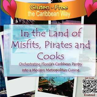 In the Land of Misfits, Pirates and Cooks by Michael Bennett