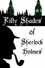 Fifty Shades of Sherlock Holmes