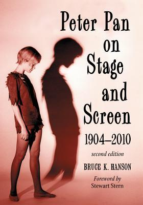 Peter Pan on Stage and Screen, 1904-2010