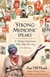 Strong Medicine Speaks: A Native American Elder Has Her Say