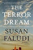 The Terror Dream: Fear And Fantasy In Post 9/11 America
