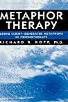 Metaphor Therapy: Using Client Generated Metaphors in Psychotherapy