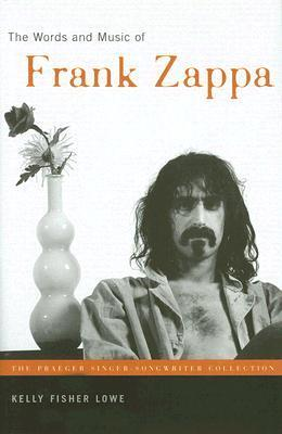 Kelly Fisher Lowe - The Words and Music of Frank Zappa