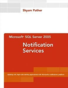 Microsoft SQL Server 2005 Notification Services [With CDROM]