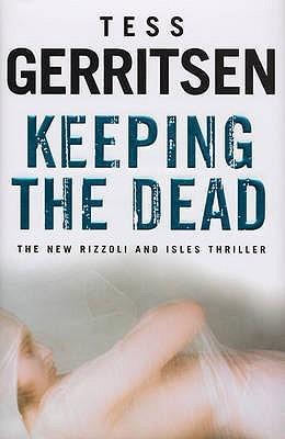 Keeping The Dead (Rizzoli & Isles, #7)