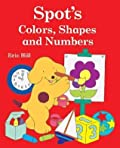 Spot's Colors, Shapes, and Numbers