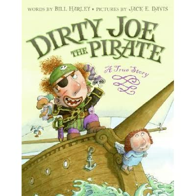 Dirty Joe, the Pirate: A True Story by Bill Harley — Reviews, Discussion, Bookclubs, Lists