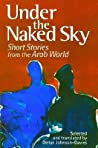 Under the Naked Sky: Short Stories from the Arab World