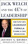 Jack Welch and the 4 E's of Leadership: How to Put Ge's Leadership Formula to Work in Your Organizaion