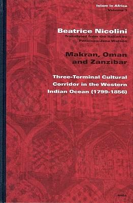 Makran, Oman and Zanzibar: Three-Terminal Cultural Corridor in the Western Indian Ocean (1799-1856)