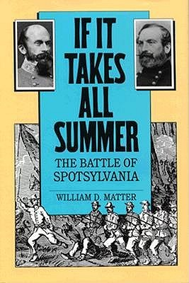 If It Takes All Summer: The Battle of Spotsylvania