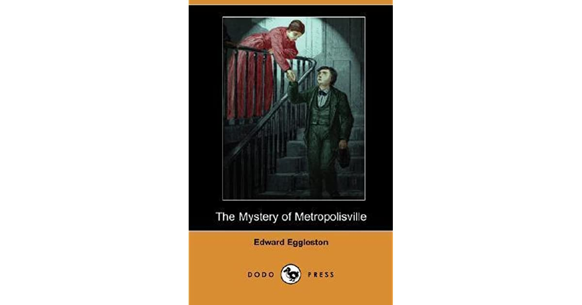 The Mystery Of Metropolisville By Edward Eggleston border=