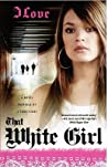 That White Girl
