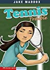 Tennis Trouble (Sport Stories)