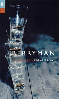 The Faber Berryman: Poems Selected by Michael Hofmann